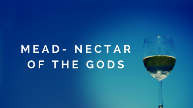 What is Mead? The Drink of the Gods